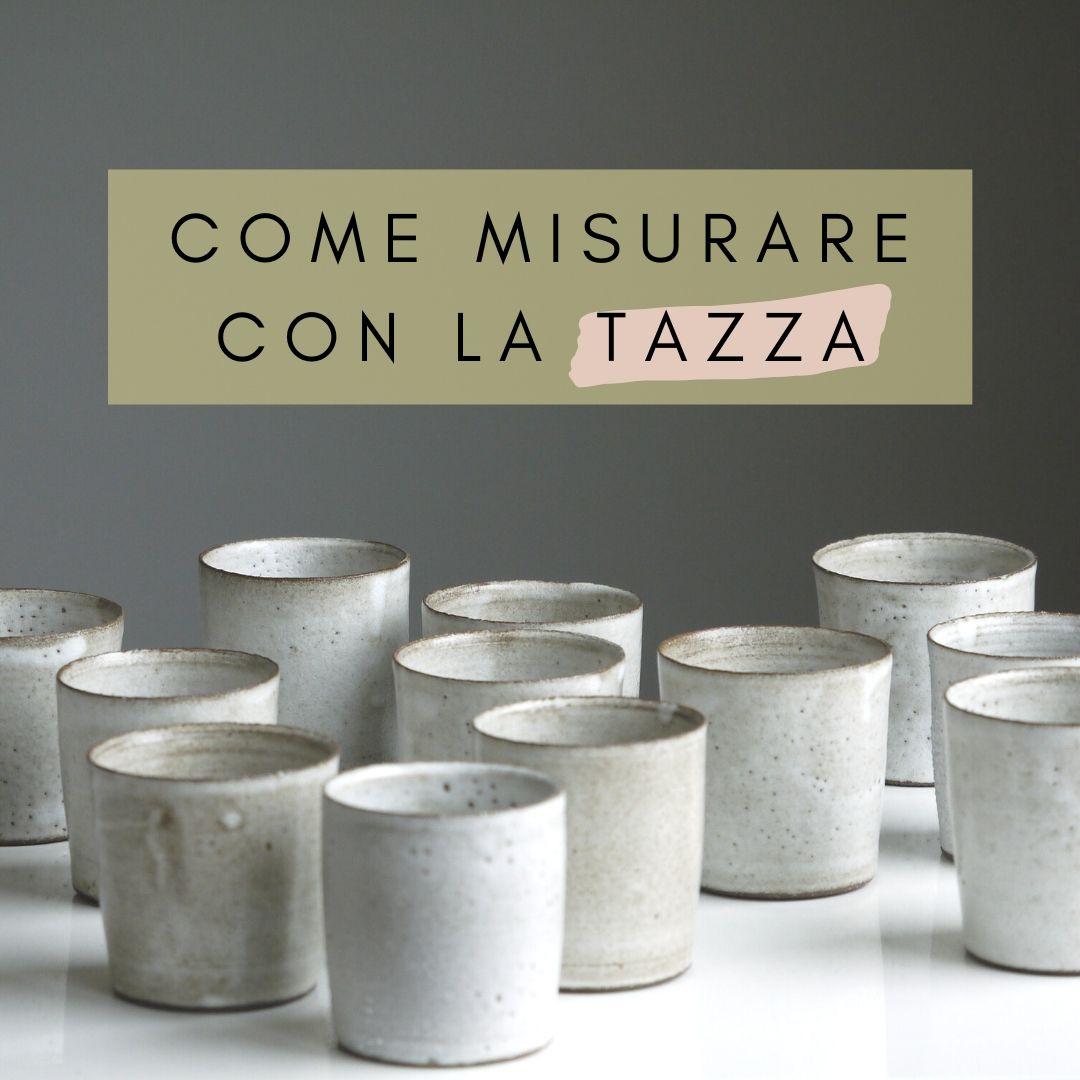 COME MISURARE CON LA TAZZA